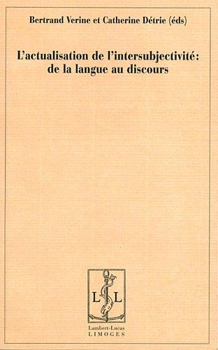 L'actualisation de l'intersubjectivité : de la langue au discours