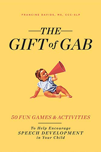 The Gift of Gab: How to Help Encourage Speech Development in Your Child with 50 Games and Activities (English Edition)