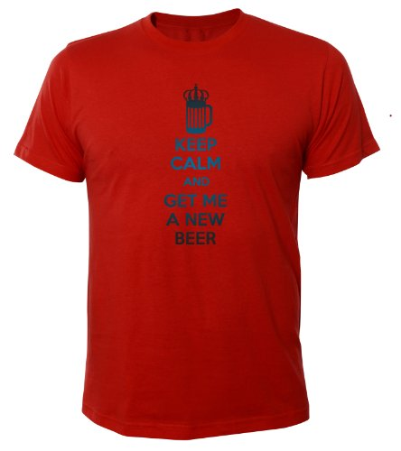 Mister Merchandise Cooles Fun T-Shirt Keep Calm and Get Me a New Beer Rot