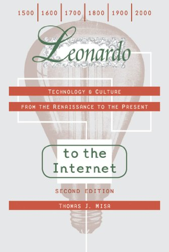 Leonardo to the Internet: Technology and Culture from the Renaissance to the Present (Johns Hopkins...