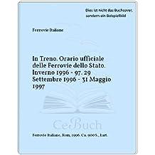 In Treno. Orario ufficiale delle Ferrovie dello Stato. Inverno 1996 - 97. 29 Settembre 1996 - 31 Maggio 1997