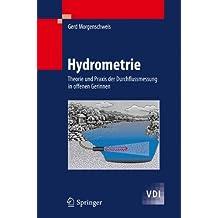 Hydrometrie: Theorie und Praxis der Durchflussmessung in offenen Gerinnen (VDI-Buch)