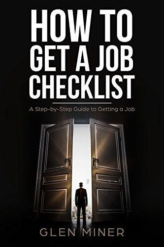 How to Get a Job Checklist: A Step-by-Step Guide to Getting a Job