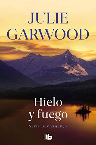 Hielo y fuego (Buchanan 7) de Julie Garwood