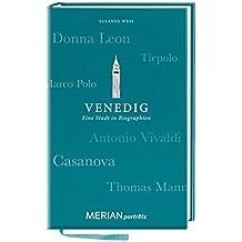Venedig. Eine Stadt in Biographien: MERIAN porträts (MERIAN Altproduktion)