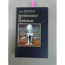 Envoutement et exorcisme (Gebundene Ausgabe) .
