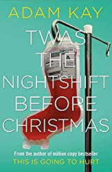 Twas The Nightshift Before Christmas: Festive diaries from the million copy bestselling author of This is Going to Hurt