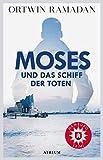'Moses und das Schiff der Toten' von 'Ortwin Ramadan'