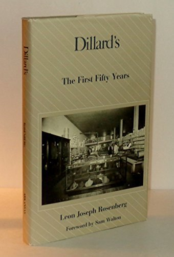 dillards-the-first-fifty-years-the-university-of-arkansas-press-series-in-business-history-first-edi