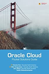 Oracle Cloud Pocket Solutions Guide: Real Life Solutions for Oracle Cloud by Charles Kim (2016-09-07)