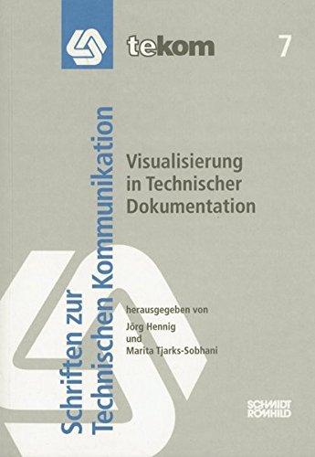 Visualisierung in Technischer Dokumentation (Schriften zur Technischen Kommunikation)