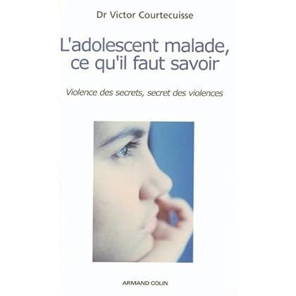 L'adolescent malade, ce qu'il faut savoir : Violence des secrets, secret des violences (Hors Collection)