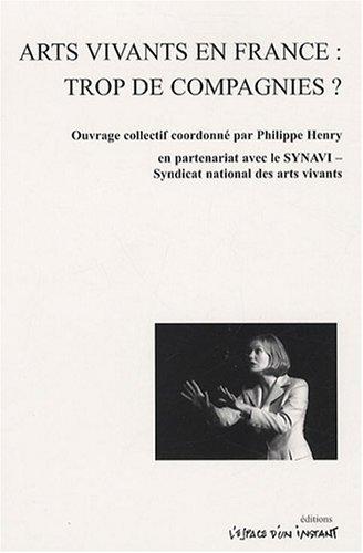 Arts vivants en France : trop de compagnies? par Philippe Henry