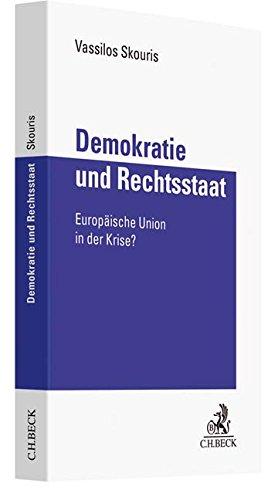 Demokratie und Rechtsstaat: Europäische Union in der Krise