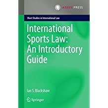 International Sports Law: An Introductory Guide (Short Studies in International Law)