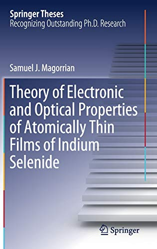 Theory of Electronic and Optical Properties of Atomically Thin Films of Indium Selenide (Springer Theses)