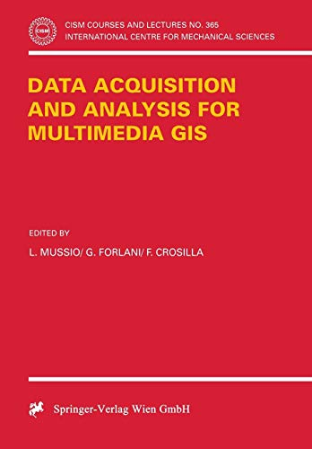 Data Acquisition and Analysis for Multimedia GIS (CISM International Centre for Mechanical Sciences, Band 365) -