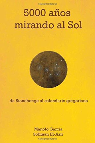 5000 años mirando al Sol: De Stonehenge al calendario gregoriano