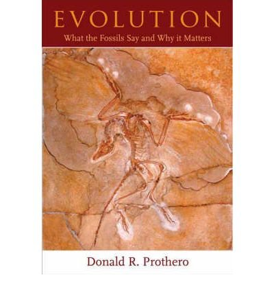 Evolution: What the Fossils Say and Why It Matters [ EVOLUTION: WHAT THE FOSSILS SAY AND WHY IT MATTERS BY Prothero, Donald R. ( Author ) Nov-01-2007[ EVOLUTION: WHAT THE FOSSILS SAY AND WHY IT MATTERS [ EVOLUTION: WHAT THE FOSSILS SAY AND WHY IT MATTERS BY PROTHERO, DONALD R. ( AUTHOR ) NOV-01-2007 ] By Prothero, Donald R. ( Author )Nov-01-2007 Paperback