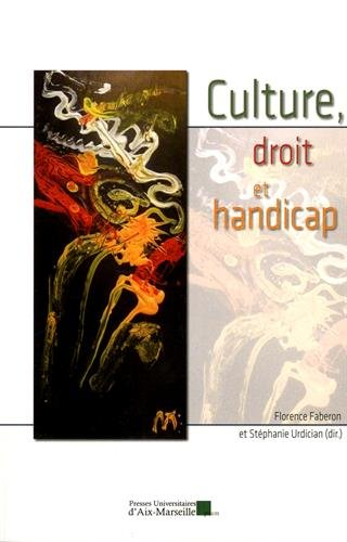 Culture, droit et handicap par Sous la direction de Florence Faberon et Stéphanie Urdician