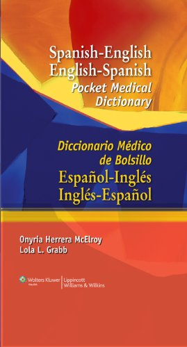 Spanish-English English-Spanish Pocket Medical Dictionary: Diccionario Medico de Bolsillo Espanol-Ingles Ingles-Espanol