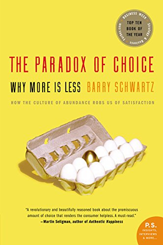 The Paradox of Choice : Why More Is Less (Harper Perennial)