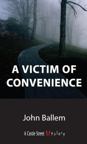 victim-of-convenience-a-castle-street-mystery-castle-street-mysteries-by-john-bishop-ballem-2006-08-
