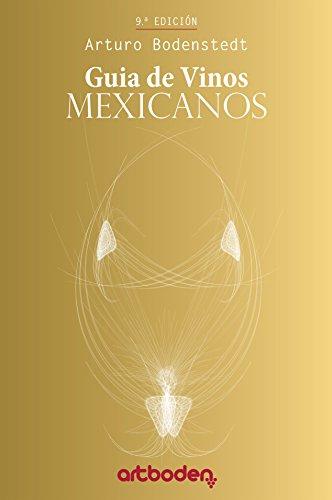 Art Boden Mexican Wine Guide 2016: Guía de Vinos Mexicanos por Arturo Bodenstedt