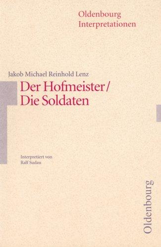 Jakob Michael Reinhold Lenz, Der Hofmeister/Die Soldaten