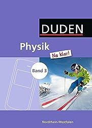 Physik Na klar! - Gesamtschule / Sekundarschule Nordrhein-Westfalen: Band 3: 9./10. Schuljahr - Schülerbuch
