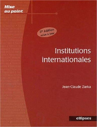 Institutions internationales par Jean-Claude Zarka