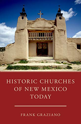 Historic Churches of New Mexico Today (English Edition)