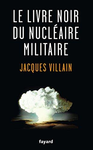 Le livre noir du nuclaire militaire