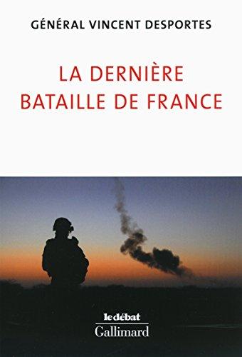 La dernire bataille de France: Lettre aux Franais qui croient encore tre dfendus
