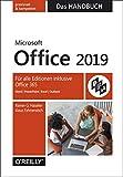 Microsoft Office 2019 – Das Handbuch: Für alle Editionen inklusive Office 365