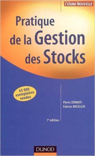 Pratique de la gestion des stocks de Fabrice Mocellin ,Pierre Zermati,Pierre Gisserot (Prface) ( 2 janvier 2006 )