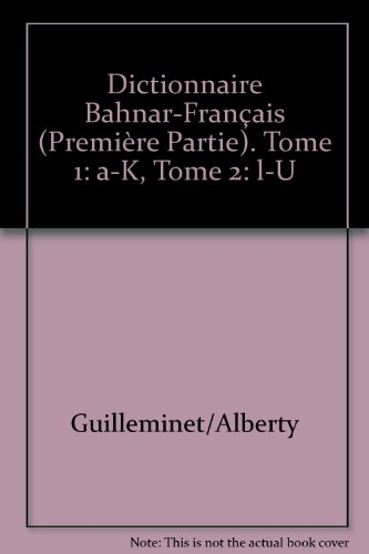 Dictionnaire Bahnar-Français (Première Partie). Tome 1: a-K, Tome 2: l-U