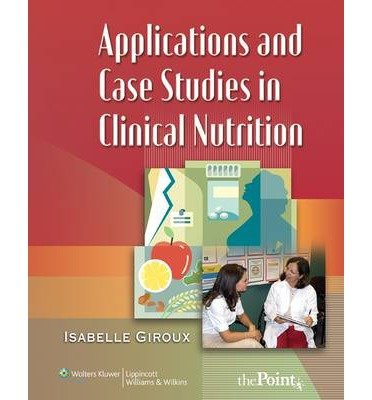 applications-and-case-studies-in-clinical-nutrition-author-isabelle-giroux-published-on-may-2007
