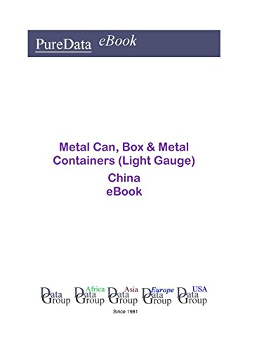Metal Can, Box & Metal Containers (Light Gauge) China: Product Revenues in China (English Edition) (Light Metal Gauge)