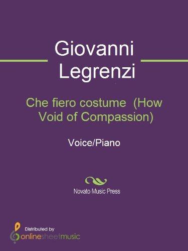 Che fiero costume  (How Void of (Costume Giovanni Che Fiero Legrenzi)