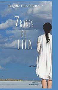 7 robes et Lila par BRIGITTE HUE-PILLETTE