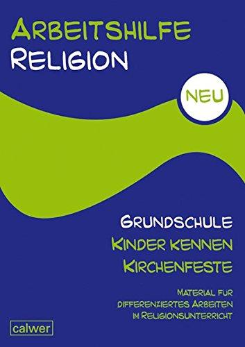 Arbeitshilfe Religion Grundschule NEU - Kinder kennen Kirchenfeste: Material für differenziertes Arbeiten im Religionsunterricht