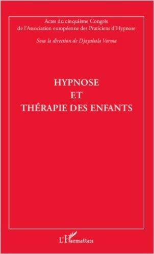 Hypnose et thérapie des enfants de VARMA DJAYABALA ( 26 septembre 2013 )