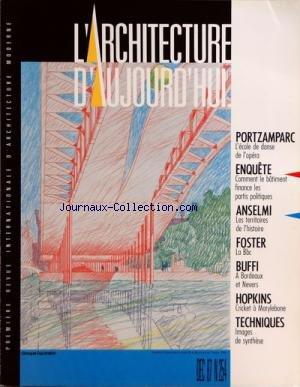 ARCHITECTURE D'AUJOURD'HUI (L') [No 254] du 01/12/1987 - ENQUETE - COMMENT LE BATIMENT FINANCE LES PARTIS POLITIQUES - FOSTER - LE BBC - BUFFI - A BORDEAUX ET NEVERS - HOPKINS - CRICKET A MARYLEBONE - TECHNIQUES - IMAGES DE SYNTHESE - OUVERTURE - PORTZAMPARC LÔÇÖECOLE DE DANSE DE LÔÇÖOPERA - RUBRIQUES - LE MANICHEISME POSTMODERNE DE LÔÇÖEXPOSITION CHICAGO DÔÇÖORSAY - PARENT ENTRE GRACQ ET OUD-NOUVEL SUR LE CINEMA - BD LES ANTIQUITES DE JACQUES MARTIN - HISTOIRE MISES A MORT - LÔÇÖ+ÆIL ECOUTE MI par Collectif