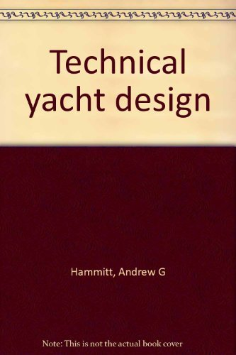 Technical yacht design [Hardcover] by Hammitt, Andrew G