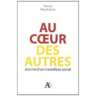 Au coeur des autres : Journal d'un travailleur social