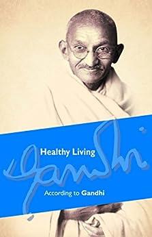 Healthy Living According to Gandhi par [Gandhi, Mahatma]