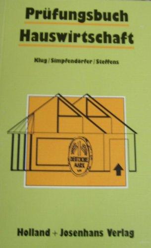 Prüfungsbuch Hauswirtschaft Fragen und Antworten für die Vorbereitung auf die Abschlußprüfung ( ISBN 3778274007