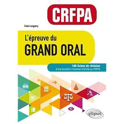 L'épreuve du Grand Oral - CRFPA. 100 fiches pour réussir