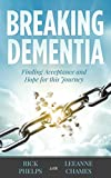 Breaking Dementia: Finding Acceptance and Hope for This Journey (English Edition)